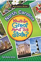 North Carolina: What's So Great About This State? (Arcadia Kids) Paperback