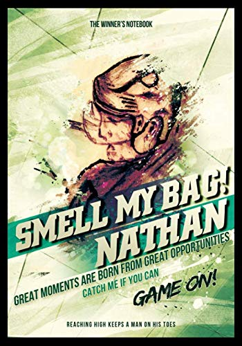 - Smell My Bag!  Nathan, Great Moments Are Born From Great Opportunities: The Winner's Notebook (Inspirational Hockey)