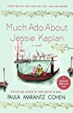 img - for Much Ado About Jessie Kaplan: A Novel book / textbook / text book