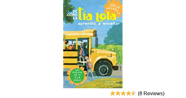 De como tia Lola aprendio a ensenar (The Tia Lola Stories nº 2) (Spanish Edition) - Kindle edition by Julia Alvarez. Children Kindle eBooks @ Amazon.com.