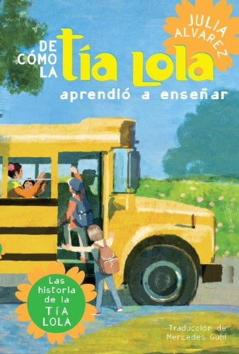 De como tia Lola aprendio a ensenar (The Tia Lola Stories nº 2) (