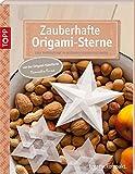Zauberhafte Origami-Sterne: Edle Papiersterne in beeindruckenden Faltungen (kreativ.kompakt.)
