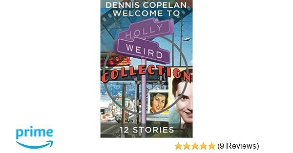 Welcome To Hollyweird Collection: Dennis Copelan