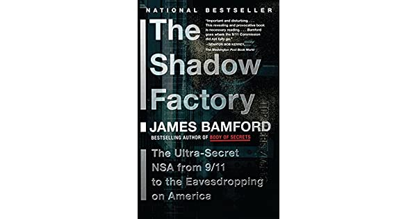 Amazon.com: The Shadow Factory: The NSA from 9/11 to the ...