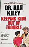 Keeping Kids Out of Trouble, Dan Kiley, 0446323128