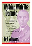 Walking with the Damned, Ted Schwarz, 1557783152