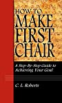 How to Make First Chair: A Step-by-Step Guide to Achieving Your Goal
