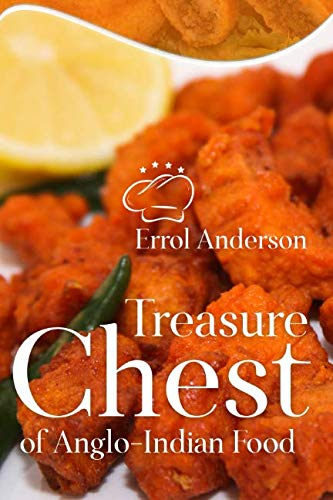 Treasure Chest of Anglo-Indian Food by Errol Anderson