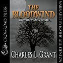 The Bloodwind: An Oxrun Station Novel Audiobook by Charles L. Grant Narrated by Kathy Bell Denton