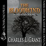 The Bloodwind: An Oxrun Station Novel | Charles L. Grant