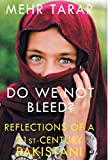 Do We Not Bleed? Reflections of a 21-st Century Pakistani