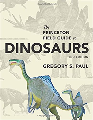 The Princeton Field Guide To Dinosaurs Second Edition Guides 2nd