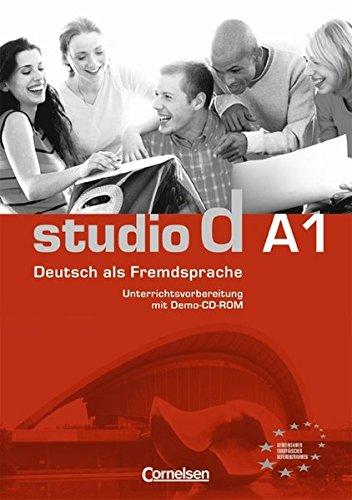 Studio d - Grundstufe: A1: Gesamtband - Unterrichtsvorbereitung (Print) mit Demo-CD-ROM: Vorschläge für Unterrichtsabläufe, Tests und Kopiervorlagen