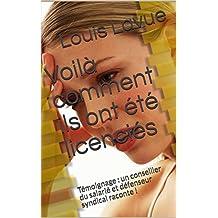 Voilà comment ils ont été licenciés: Témoignage : un conseiller du salarié et défenseur syndical raconte ! (Vivre et Droit t. 11) (French Edition)