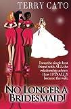 No Longer a Bridesmaid!, Terry Cato, 0989464407