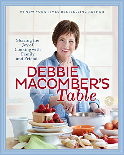 Debbie Macomber's Table: Sharing the Joy of Cooking with Family and Friends cover