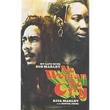 No Woman No Cry: My Life with Bob Marley by Rita Marley (2004-05-05)