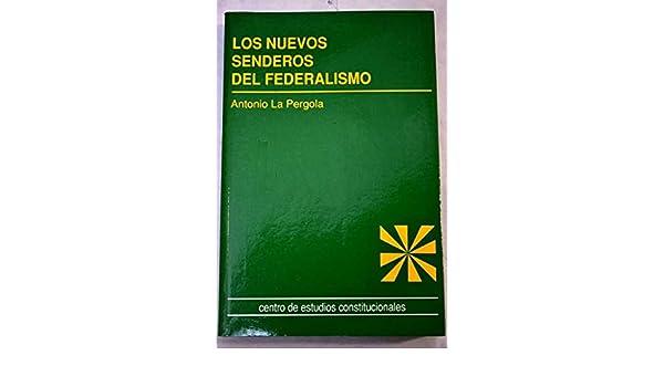 Nuevos senderos del federalismo, los: Amazon.es: La Pergola ...