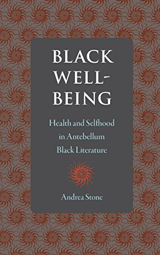 Search : Black Well-Being: Health and Selfhood in Antebellum Black Literature