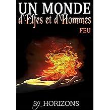 Un monde d'Elfes et d'Hommes 2. FEU (French Edition)