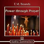 Power Through Prayer | E. M. Bounds