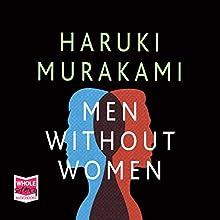 Men Without Women | Livre audio Auteur(s) : Haruki Murakami Narrateur(s) : Bruno Roubicek