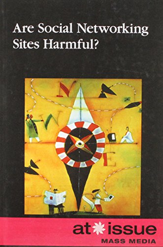 Are Social Networking Sites Harmful? (At Issue)