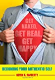 Get Naked, Get Real, Get Happy, Kevin Rafferty, 1439239258