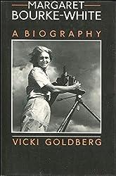 Margaret Bourke-White: a Biography