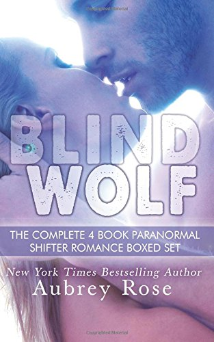 Download Blind Wolf The Complete 4 Book Paranormal Shifter Romance Boxed Set pdf