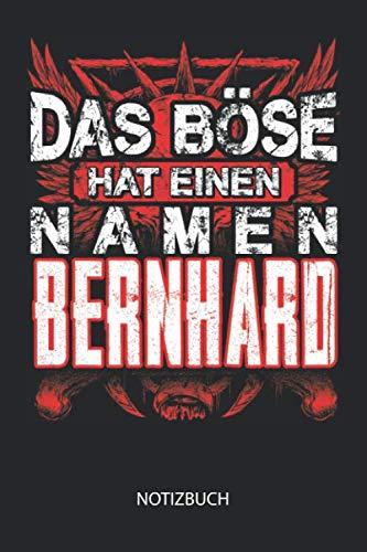 Das Böse hat einen Namen - Bernhard - Notizbuch: Lustiges individuelles personalisiertes Blanko Männer Namen Notizbuch dotted leere Seiten für ... & Geburtstags Geschenk Idee. (German - Bernhard Hat