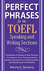 Perfect Phrases for the TOEFL Speaking and Writing Sections: Hundreds of Ready-to-Use Phrases tro Improve Your Conversational Ability, Debelop Your ... Exam Confidence (Perfect Phrases Series) by Steinberg, Roberta (2008) Paperback
