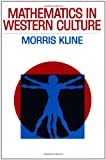 Mathematics in Western Culture, Morris Kline, 019500714X