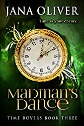 Madman's Dance (Time Rovers Book 3)