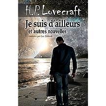 Je suis d'ailleurs et autres nouvelles: Nouvelle traduction (French Edition)