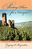 Planting Places for a Vineyard, Gregory Brizendine, 0595349668