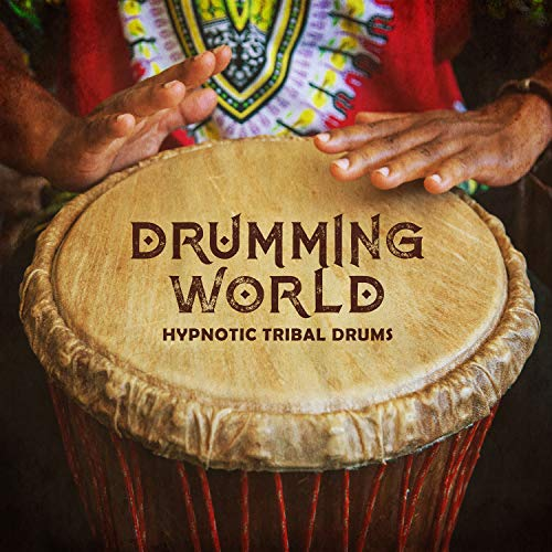 Drumming World - Hypnotic Tribal Drums: Indian, Egyptian, Arabian & African -