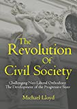 The Revolution of Civil Society. Challenging Neo-Liberal Orthodoxy: The Development of the Progressive State