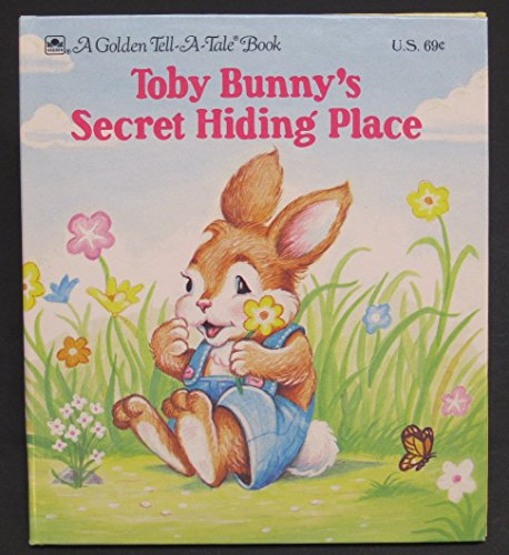 Toby Bunny's secret hiding place (A Golden tell-a-tale book)