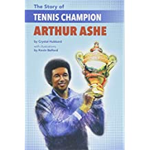 The Story of Tennis Champion Arthur Ashe