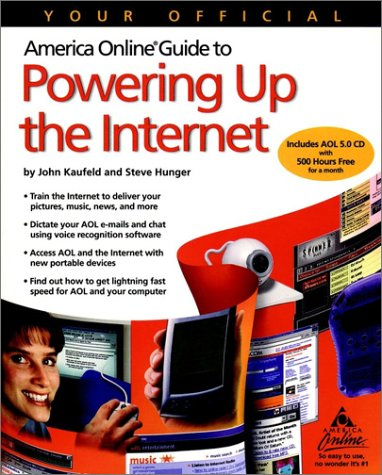 Your Official America Online Guide to Powering Up the Internet (AOL Press)