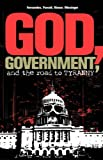 God, Government, and the Road to Tyranny: A Christian View of Government and Morality