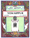 All about Yom Kippur, Judyth Saypol Groner and Madeline Wikler, 1580130054