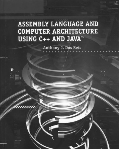 Assembly Language and Computer Architecture Using C++ and Java™ by Brand: Course Technology