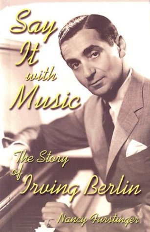 Say It With Music: The Story of Irving Berlin (Modern Music Masters) ebook
