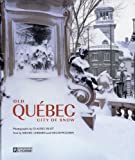 img - for Old Quebec, City of Snow [Les Editions de L'Homme] book / textbook / text book