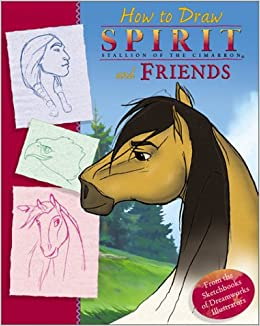 Amazon Com Spirit How To Draw Spirit And Friends Dreamworks