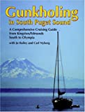 Gunkholing in South Puget Sound: A comprehensive cruising guide from Kingston-Edmonds south to Olympia (A San Juan Enterprises, Inc. marine guidebook)