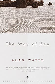 The Way of Zen by [Watts, Alan W.]