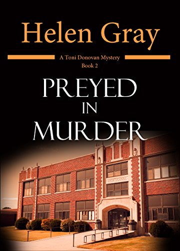 Preyed in Murder (Toni Donovan Mystery Book 2) by [Gray, Helen]